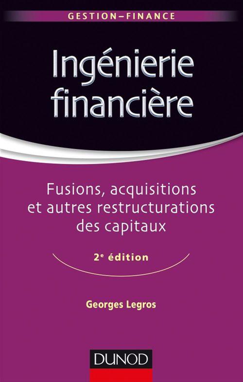 Georges  Legros Ingénierie financière - 2e éd.
