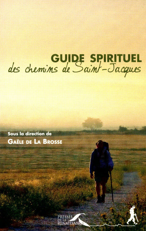 Gaële de LA BROSSE Guide spirituel des chemins de Saint-Jacques (num.)