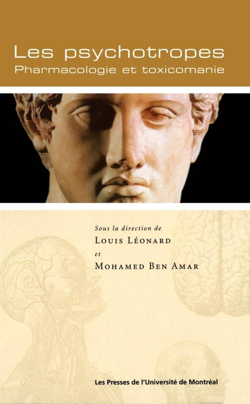 Louis et Mohamed Ben Amar (dir.) Léonard Les psychotropes. Pharmacologie et toxicomanie
