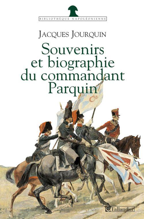 Charles PARQUIN Souvenirs et Biographie du Commandant Parquin