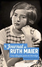 Le journal de Ruth Maier ; une rfugie juive en Norvge