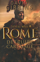 Total war Rome ; d�truire Carthage