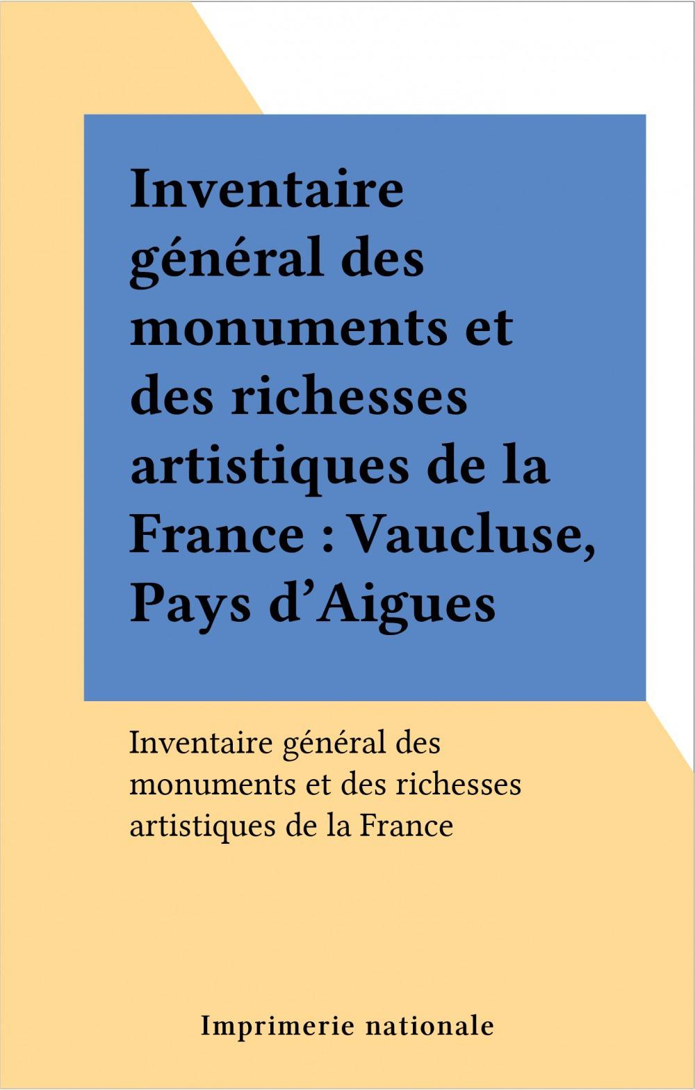 Inventaire général des monuments et des richesses artistiques de la France : Vaucluse, Pays d'Aigues