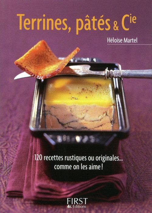 Héloïse MARTEL Le Petit Livre de - Les Terrines, pâtés et Cie