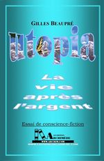 Utopia ; la vie aprs l'argent