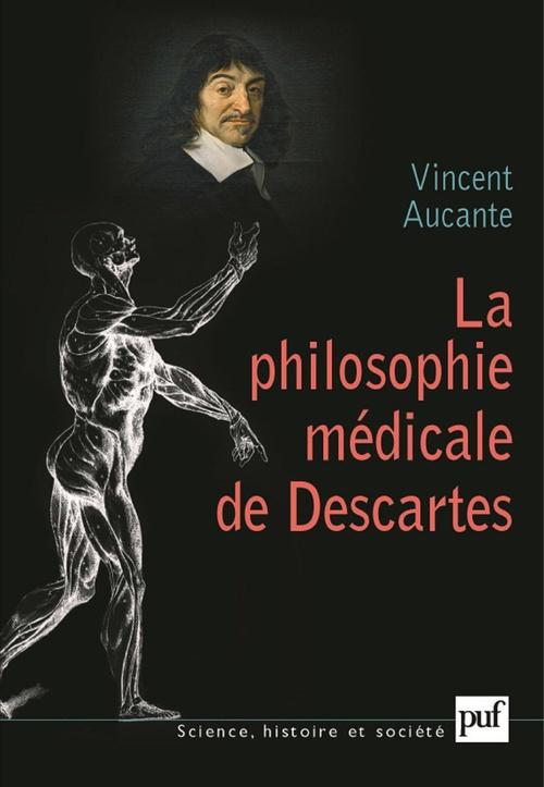 Vincent Aucante La philosophie médicale de Descartes