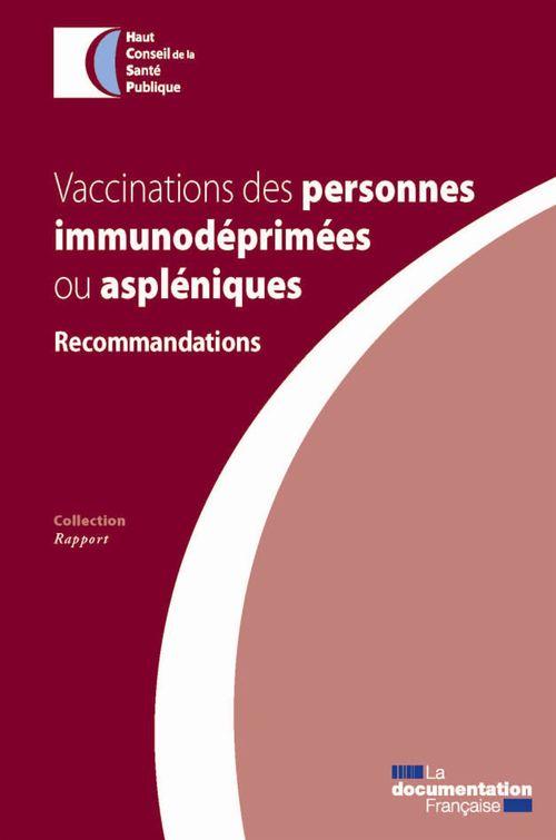 Haut conseil de la santé publique (HCSP) Vaccinations des personnes immunodéprimées ou aspléniques