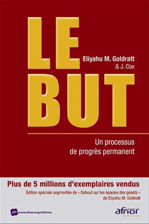 Eliyahu-M Goldratt Le but ; un processus de progrès permanent (4e édition)