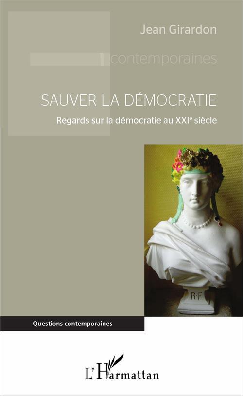 Jean Girardon Sauver la démocratie
