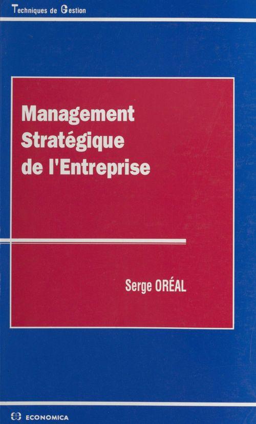 Serge Oréal Management stratégique de l'entreprise