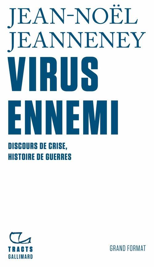 Virus ennemi ; discours de crise, histoire de guerres
