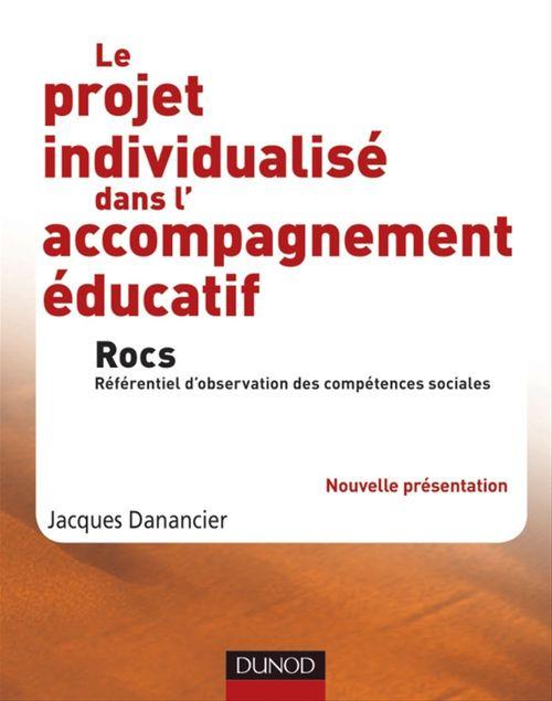 Jacques Danancier Le projet individualisé dans l'accompagnement éducatif - Rocs