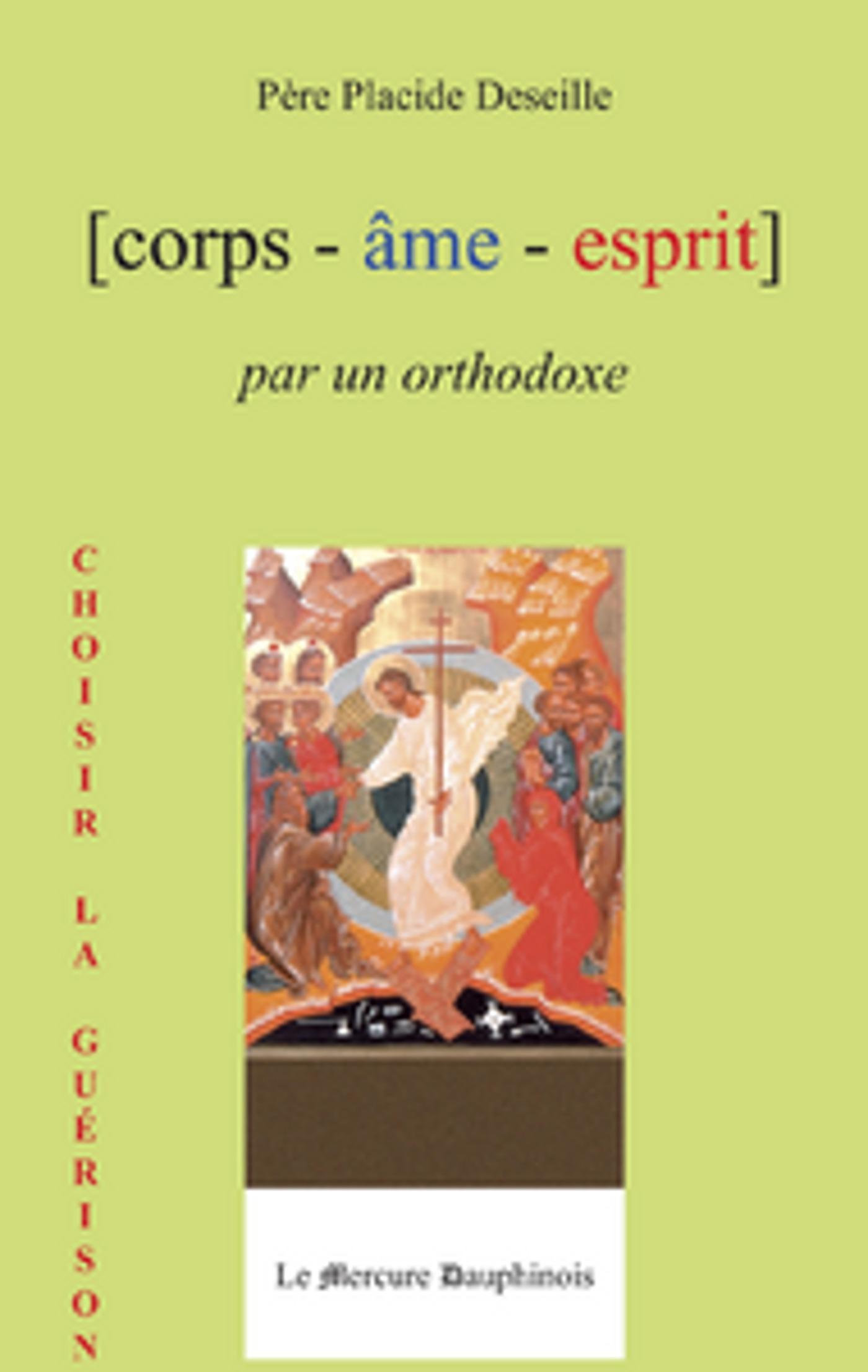 Corps - âme - esprit par un orthodoxe