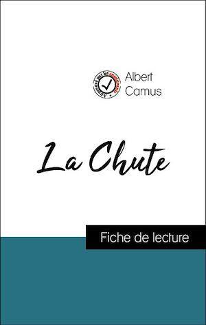 Analyse de l'oeuvre : La Chute (résumé et fiche de lecture plébiscités par les enseignants sur fichedelecture.fr)