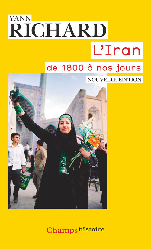 Yann Richard L'Iran, de 1800 à nos jours