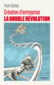 Cr�ation d'entreprise ; la double r�volution