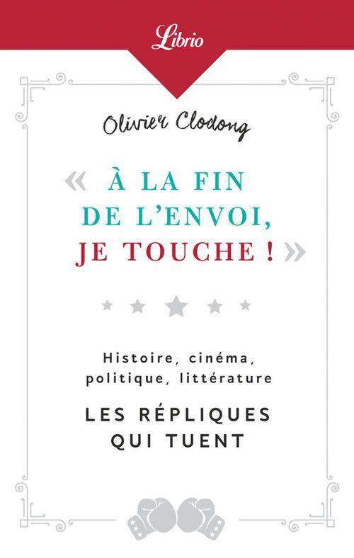 A La Fin De L'Envoi, Je Touche