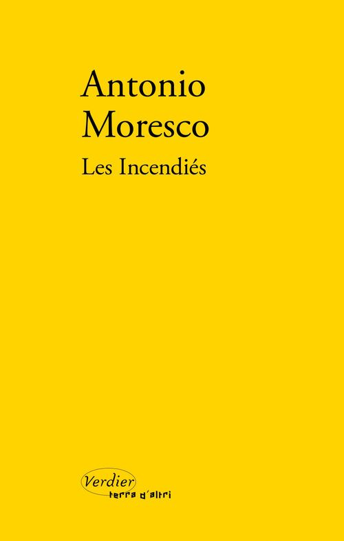Antonio Moresco Les incendiés