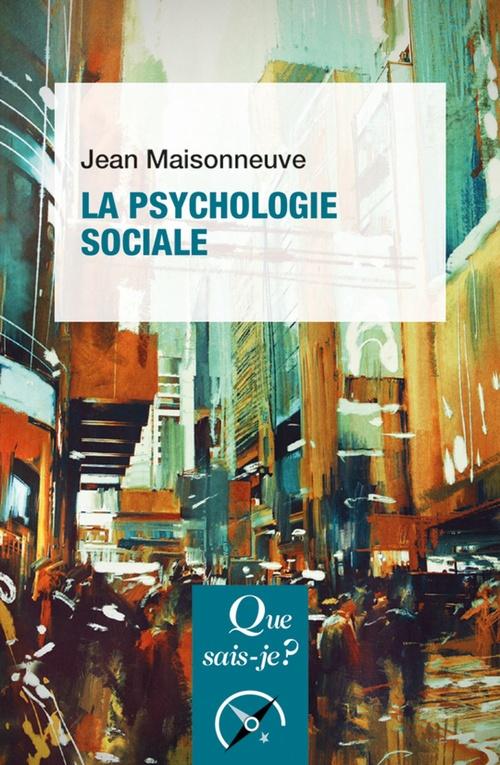 Jean Maisonneuve La psychologie sociale