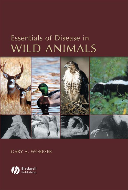 Gary A. Wobeser Essentials of disease in wild animals