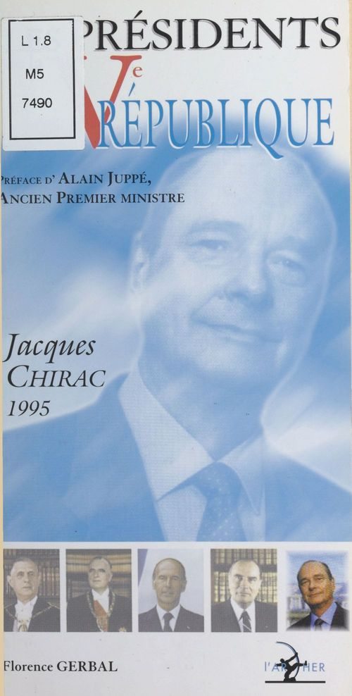 Les Présidents de la Ve République : Jacques Chirac (1995)