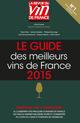 Le guide vert des meilleurs vins de France (�dition 2015)