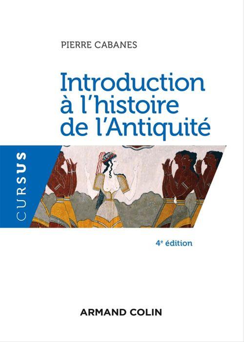 Introduction à l'histoire de l'Antiquité - 4e éd.