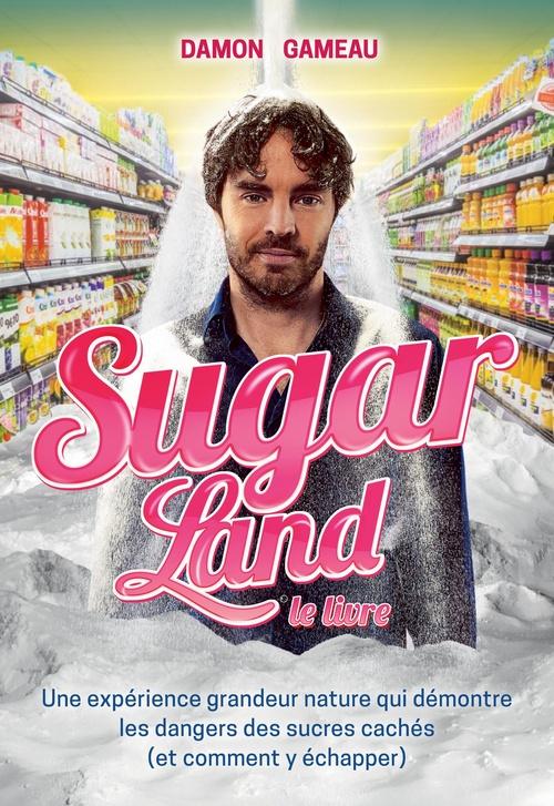 Damon Gameau Sugarland - Le livre