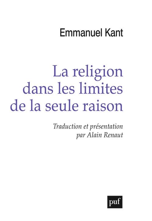 Emmanuel Kant La religion dans les limites de la seule raison