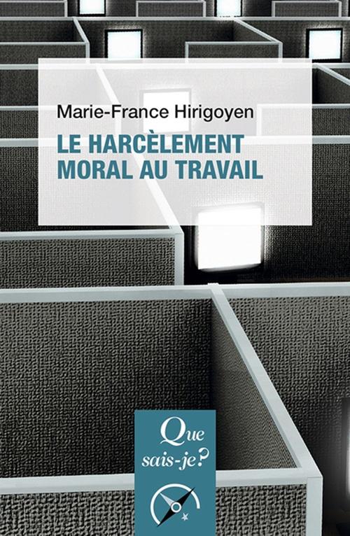 Marie-France Hirigoyen Le harcèlement moral au travail
