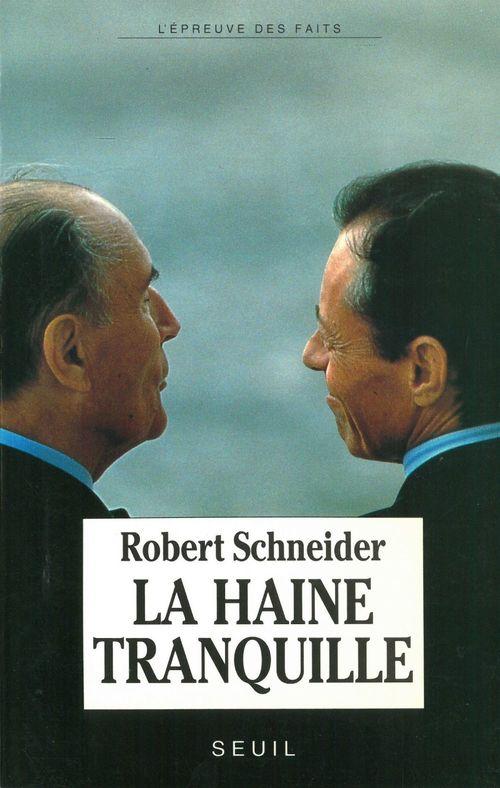 Robert Schneider La Haine tranquille