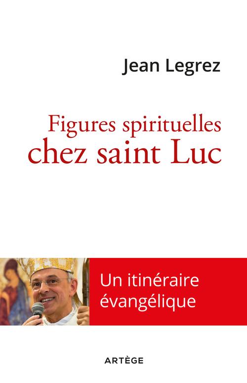 Figures spirituelles chez saint Luc