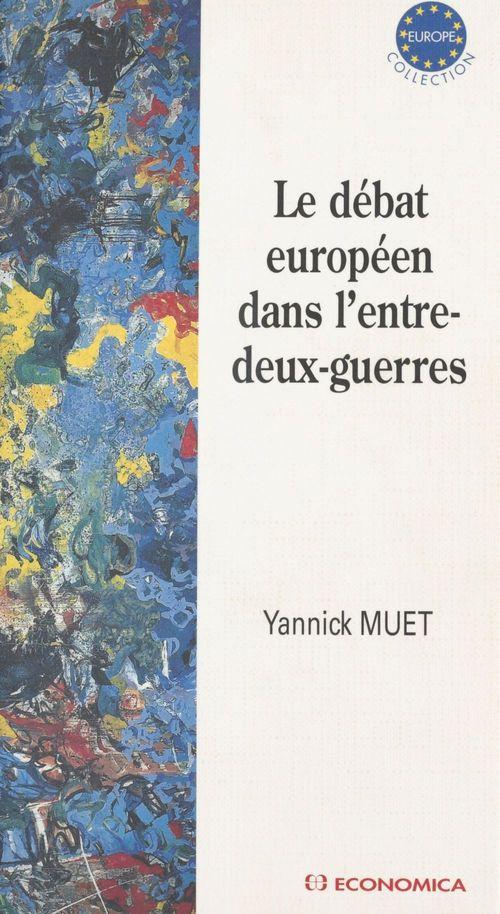 Le Débat européen dans l'entre-deux-guerres