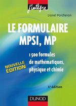 Le formulaire MPSI, MP ; 1500 formules de mathmatiques, physique et chimie  (4me dition)