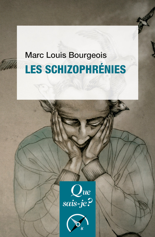 Marc Louis Bourgeois Les schizophrénies