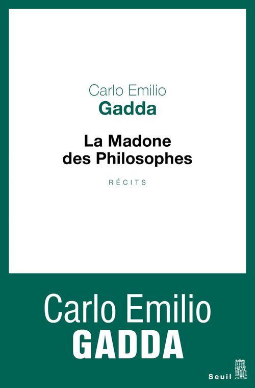 Carlo Emilio Gadda La Madone des philosophes. Récits