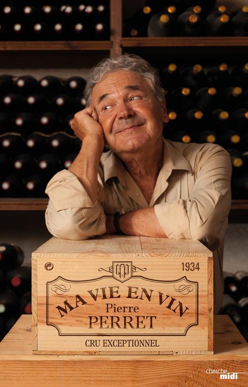 Pierre PERRET Ma vie en vin