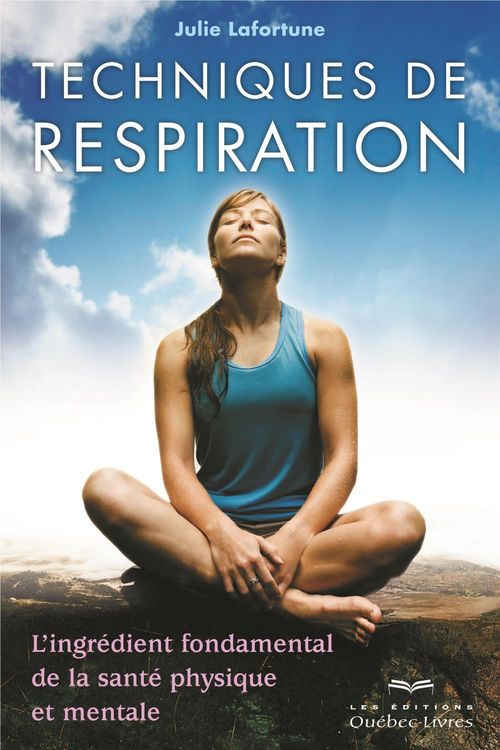 Julie Lafortune Techniques de respiration (3e édition)
