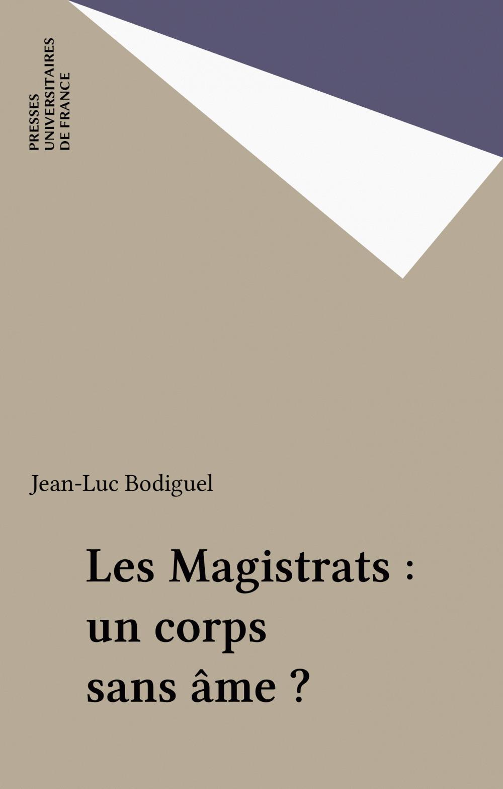 Les Magistrats : un corps sans âme ?