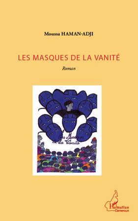 Moussa Haman-Adji Les masques de la vanité