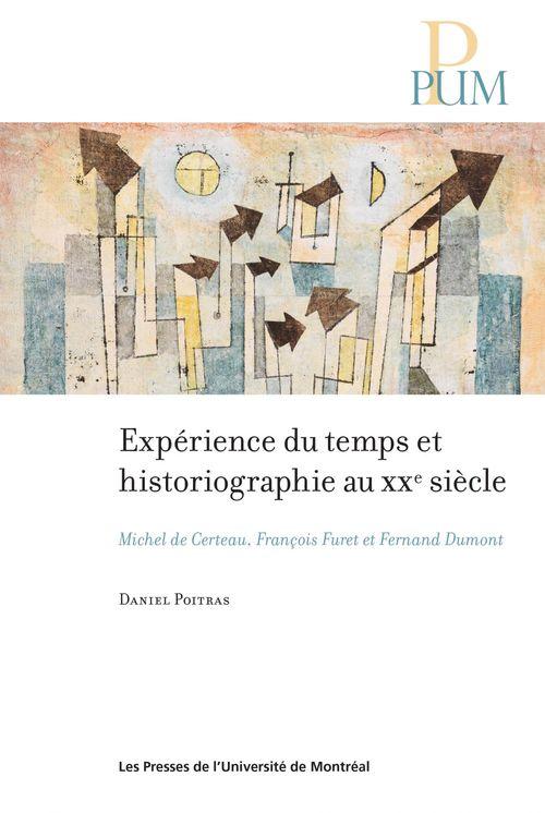 Daniel Poitras Expérience du temps et historiographie au XXe siècle