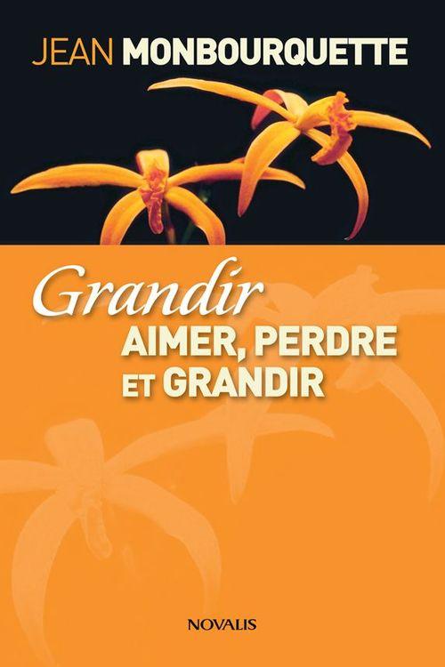 Jean Monbourquette Grandir (Gros caractères)