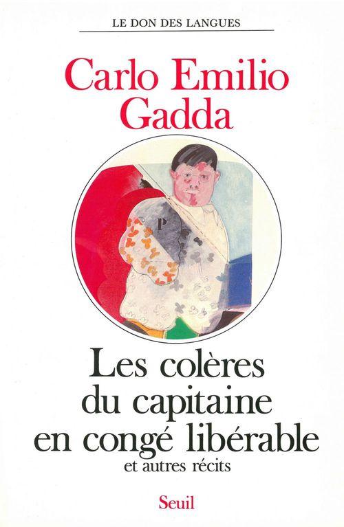 Carlo Emilio Gadda Les Colères du capitaine en congé libérable, et autres récits
