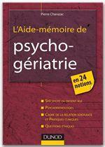 Pierre Charazac L'aide-mémoire de psychogériatrie - En 24 notions