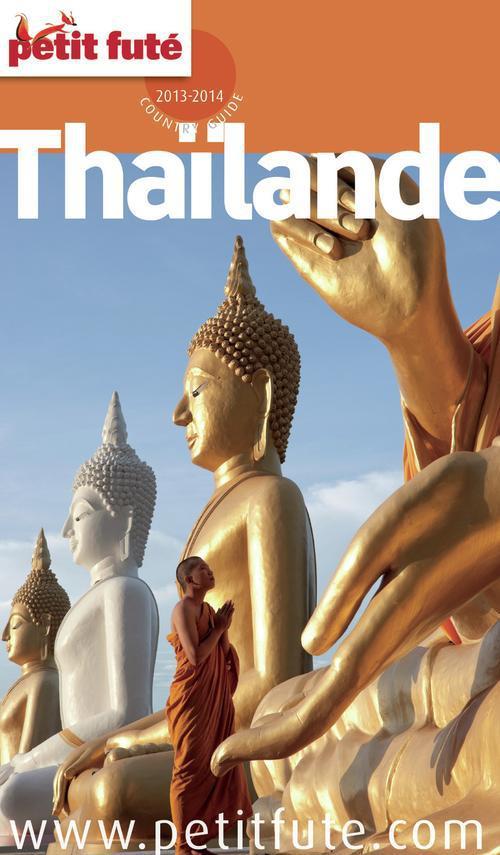 Tha�lande 2013-2014 Petit Fut� (avec cartes, photos + avis des lecteurs)