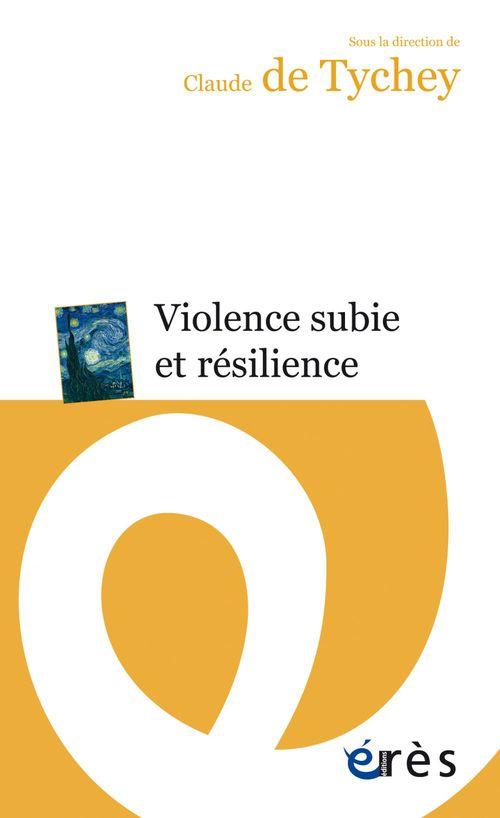 Claude DE TYCHEY Violence subie et résilience