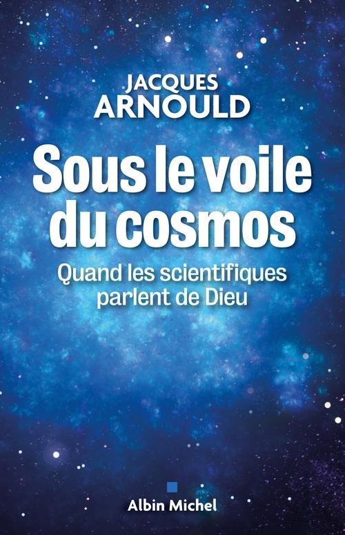 Jacques Arnould Sous le voile du cosmos