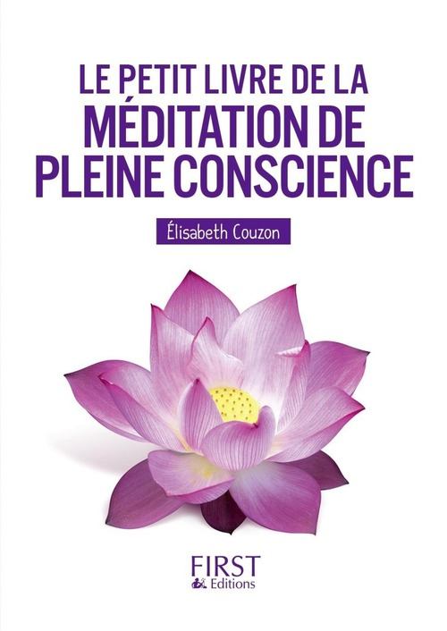 Elisabeth COUZON Le Petit livre de la méditation de pleine conscience