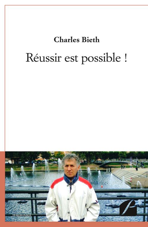 Charles Bieth Réussir est possible !