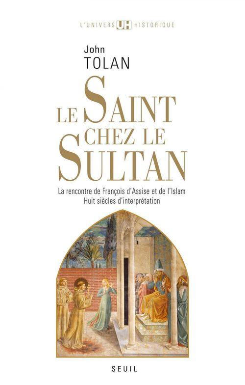 John Tolan Le Saint chez le Sultan